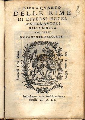 Frontespizio di Libro quarto delle rime di diuersi eccellentiss. Autori nella lingua uolgare. Nouamente raccolte, In Bologna : presso Anselmo Giaccarello, 1551.